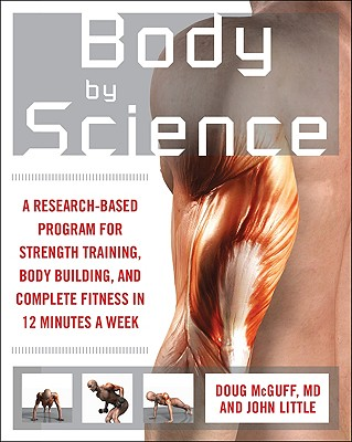 Body by Science By McGuff, Doug, M.D./ Little, John