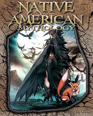 Native American Mythology By Ollhoff, Jim